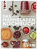 Das Marmeladen-Kochbuch. Mit den leckersten Konfitüren, Gelees und Curds der Blogger von 'Die Jungs kochen und backen': Mit liebevoll handgeletterten Etiketten für jede Sorte zum Download