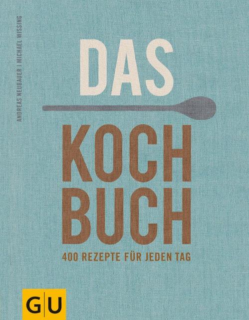Coverabbildung von Das Kochbuch von Andreas Neubauer, erschienen bei GU