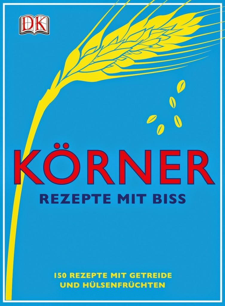 """Kochbuch-Rezension zu """"Körner - Rezepte mit Biss"""", Dorlink Kindersley Verlag, München"""
