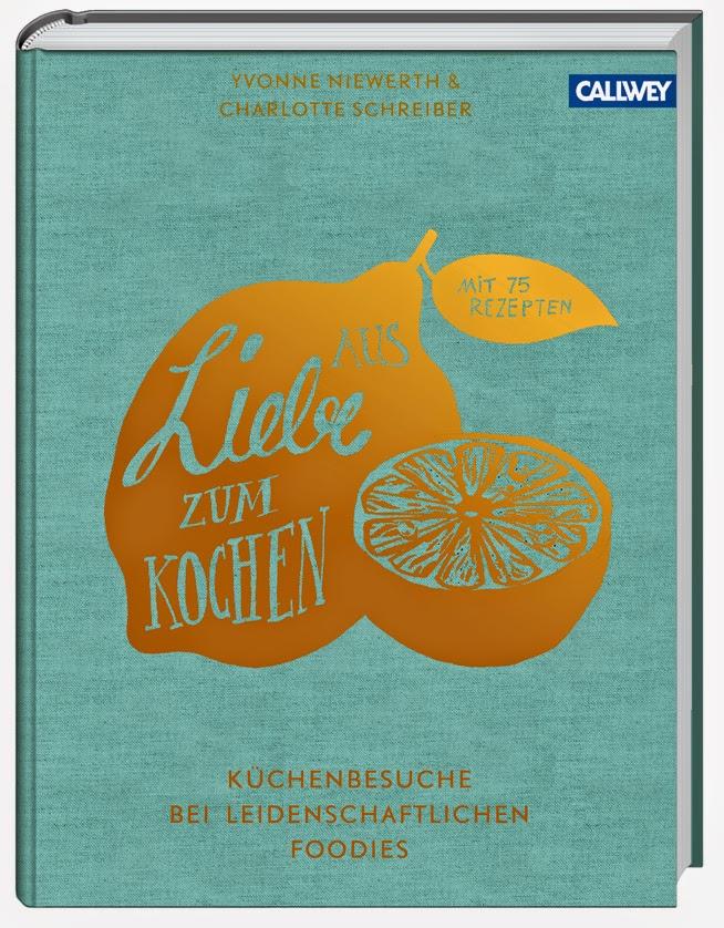 """Cover von Yvonne Niewerth aus dem Buch """"Aus Liebe zum Kochen"""" erschienen bei Georg D.W. Callwey GmbH & Co. KG"""