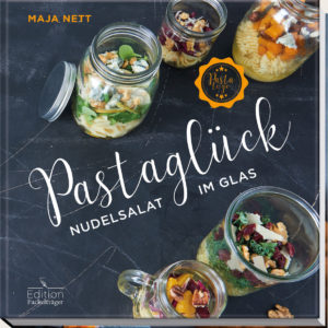 Kochbuch von Maja Nett: Pastaglück - Nudelsalat im Glas | moeyskitchen.com