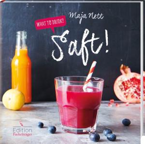 Kochbuch von Maja Nett: What to drink? Saft!