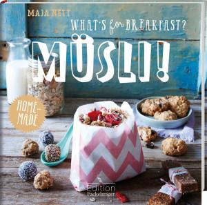 Kochbuch von Maja Nett: What's for Breakfast? Müsli