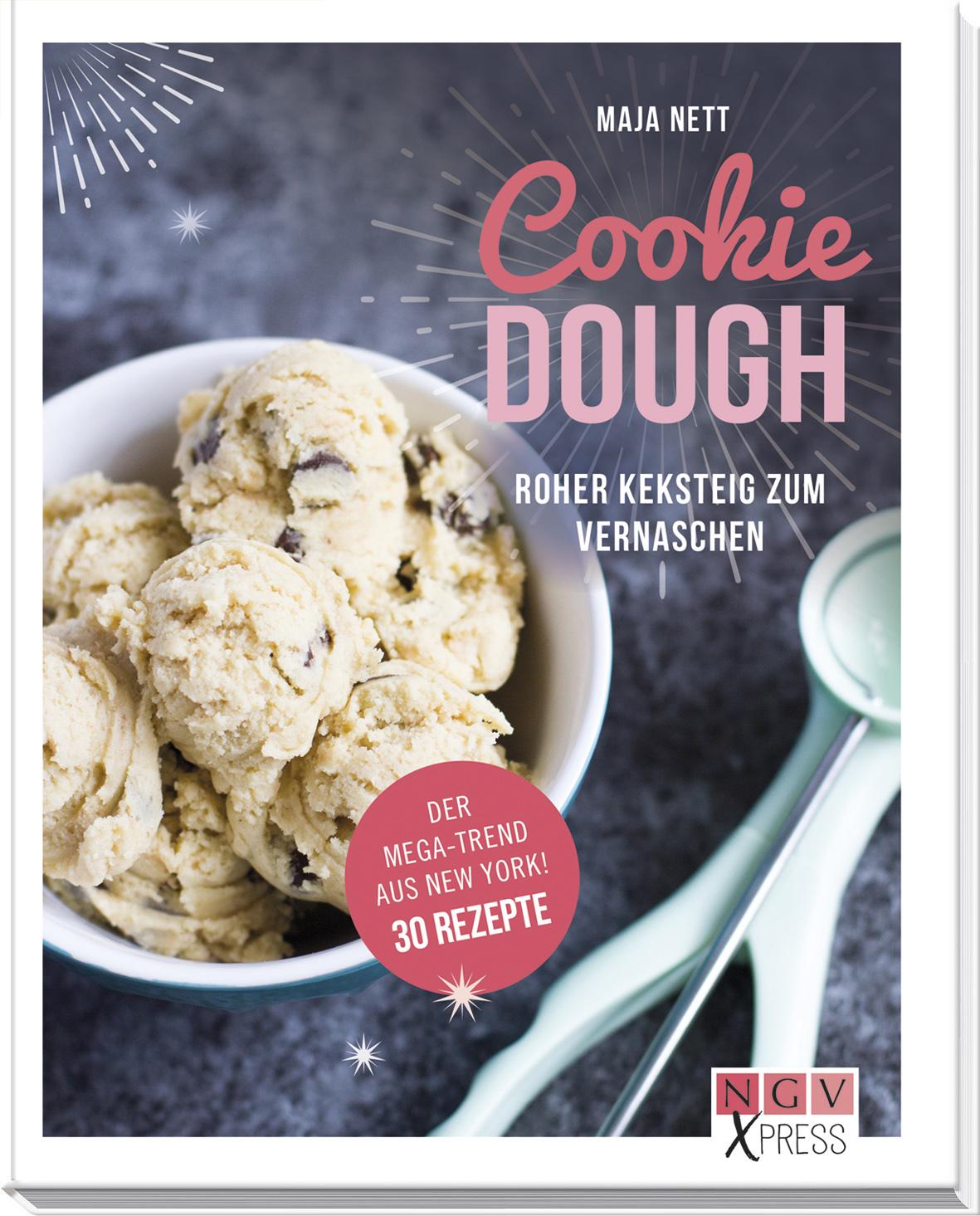 Mein Buch: Cookie Dough - roher Keksteig zum Vernaschen von NGV X-Press