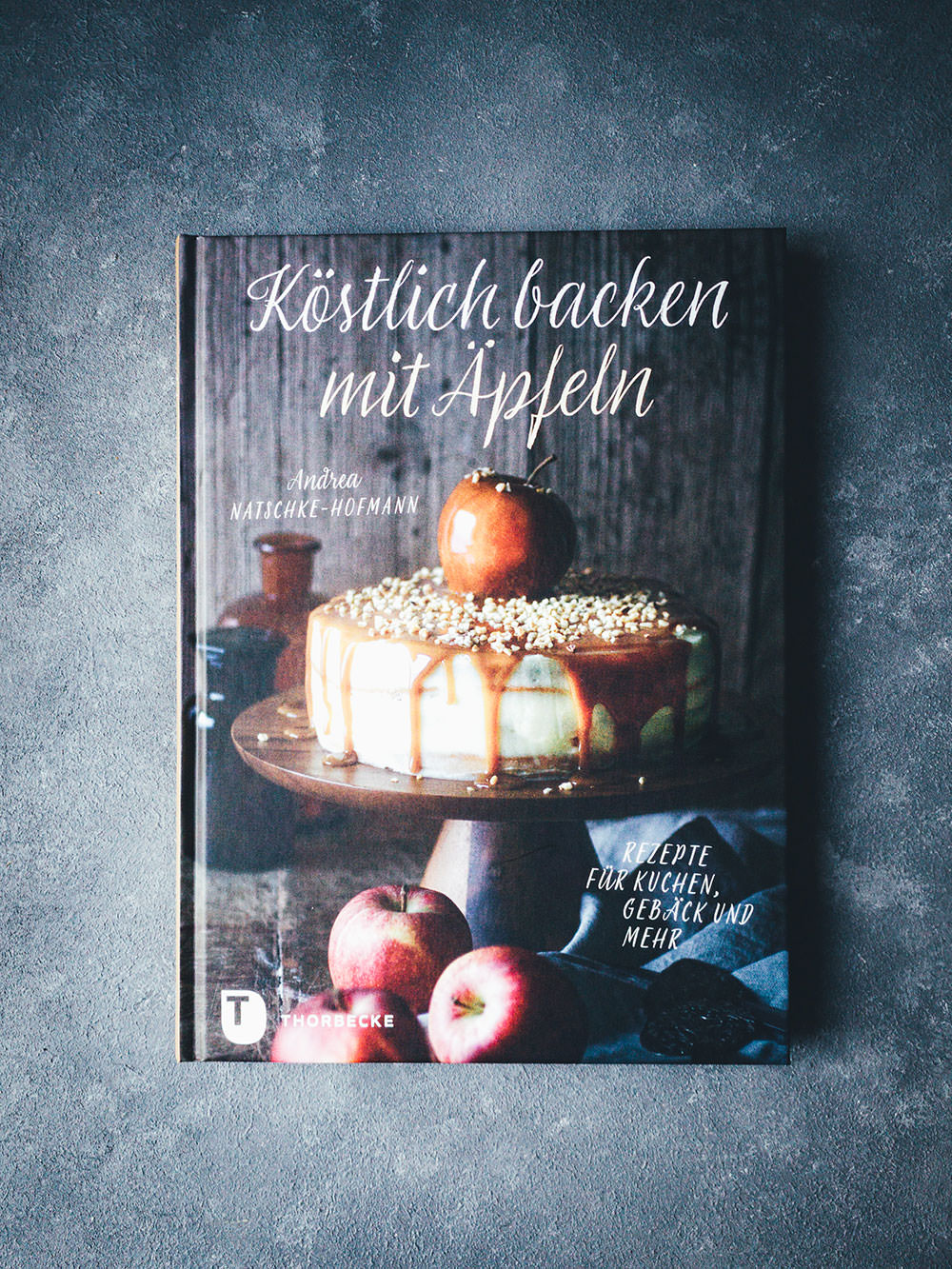 Backbuch: Köstlich backen mit Äpfeln von Andrea Natschke-Hofmann