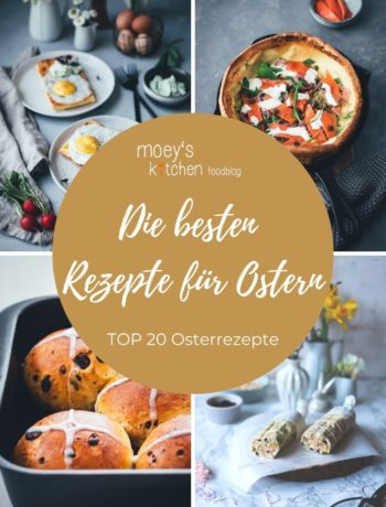 Meine Top 20 Rezepte für Ostern - die besten Osterrezepte von moeyskitchen.com
