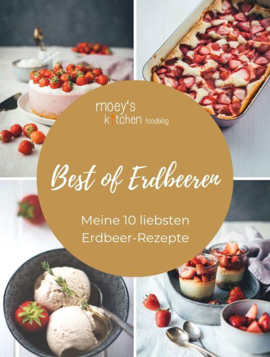 Best of Erdbeeren – Meine 10 liebsten Erdbeer-Rezepte | moeyskitchen.com