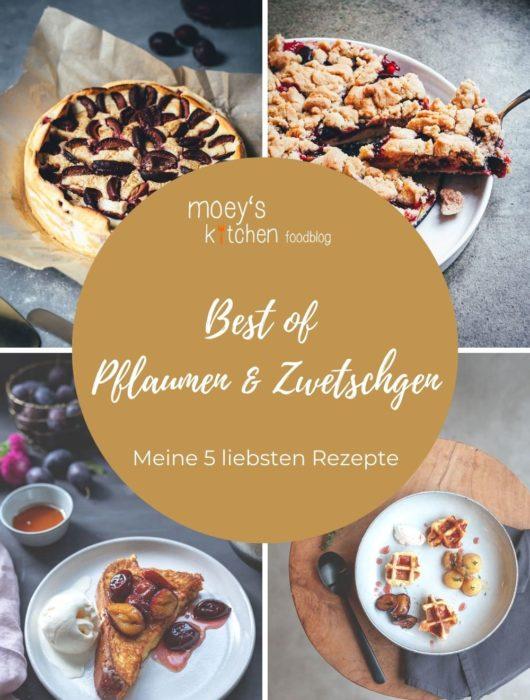 Best of Pflaumen und Zwetschgen – meine 5 liebsten Rezepte im Blog | moeyskitchen.com