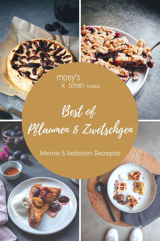 Best of Pflaumen und Zwetschgen – meine 5 liebsten Rezepte im Blog   moeyskitchen.com