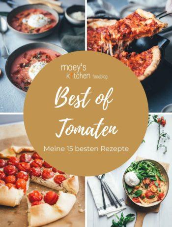 Best of Tomaten – meine 15 besten Rezepte mit Tomate
